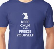 KEEP CALM and FREEZE YOURSELF Unisex T-Shirt