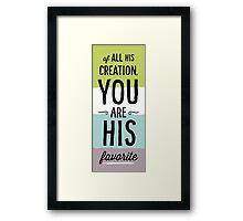 You Are His Favorite Framed Print