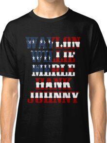 Waylon Jennings Willie Nelson Merle Haggard Hank Williams Johnny Cash  Classic T-Shirt