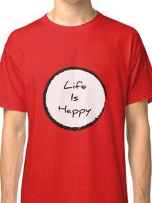 Its Always Sunny In Philadelphia - Life Is Happy Classic T-Shirt