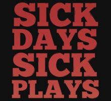SICK DAYS 4 SICK PLAYS by Hexadecimal
