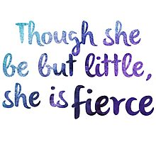 Though she be but little, she is fierce Photographic Print