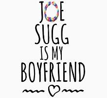 Joe sugg is my boyfriend Unisex T-Shirt