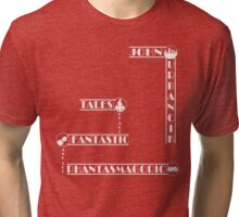 Tales of the Fantastic and the Phantasmagoric white lettering Tri-blend T-Shirt