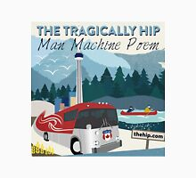 THE TRAGICALLY HIP MACHINE POEM Unisex T-Shirt