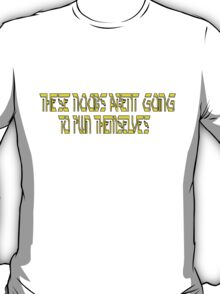 Words to live by T-Shirt