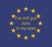 I've still got stars in my eyes, EU Unisex T-Shirt