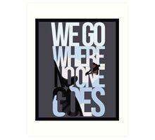 Where No One Goes Art Print