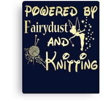 Powered by Fairydust and Knitting Tshirt Canvas Print