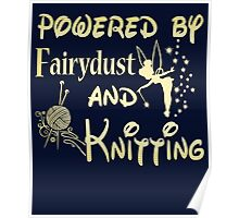 Powered by Fairydust and Knitting Tshirt Poster
