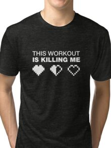 This Workout Is Killing Me, Funny Weight Lifting T-shirt for Gamers Tri-blend T-Shirt