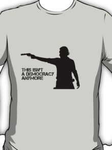 Rick Grimes - This Isn't a Democracy T-Shirt