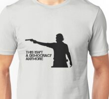 Rick Grimes - This Isn't a Democracy Unisex T-Shirt
