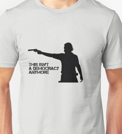 Rick Grimes - This Isn't a Democracy Unisex T-Shirt