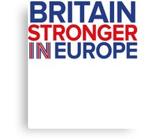 Britain Stronger in Europe Canvas Print