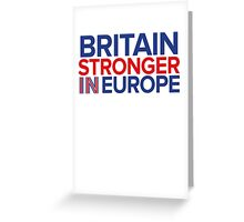 Britain Stronger in Europe Greeting Card