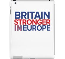 Britain Stronger in Europe iPad Case/Skin