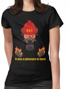 It was a pleasure to burn  Womens Fitted T-Shirt