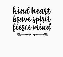 Kind Heart, Brave Spirit, Fierce Mind. Unisex T-Shirt