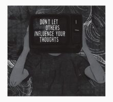 Dont let others influence your thoughts by jippy
