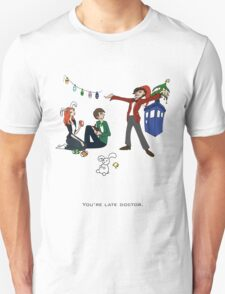 The Doctor is Late Unisex T-Shirt