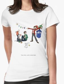 The Doctor is Late Womens Fitted T-Shirt