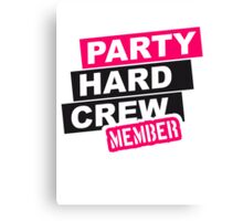 Party Hard Crew Canvas Print