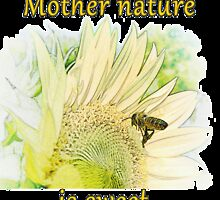 MOTHER NATURE IS SWEET II by Sandra  Aguirre