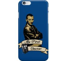 My first Doctor (Who) Ninth 9th Christopher Eccleston iPhone Case/Skin