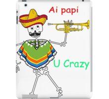 Ai papi u crazy iPad Case/Skin