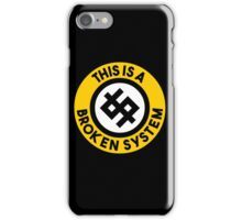 This is a broken system iPhone Case/Skin