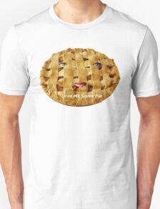 Love Me Some Pie T-Shirt