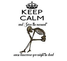 Seize The Moment Skeleton Buffy Quote Bones 2 Photographic Print