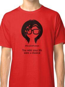 Nerd Girl Problem #4 Classic T-Shirt
