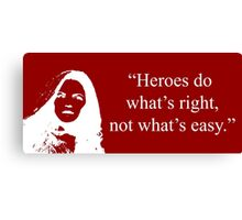 Heroes Do What's Right (in White) Canvas Print