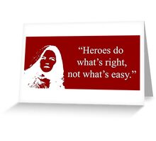 Heroes Do What's Right (in White) Greeting Card