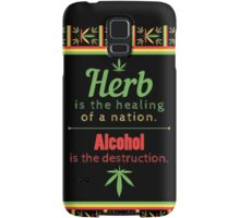 Herb is the healing of a nation, alcohol is the destruction. Samsung Galaxy Case/Skin