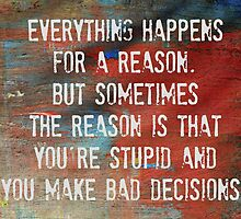 Everything Happens For a Reason, However...... by Scott Mitchell