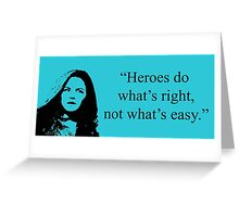 Heroes Do What's Right Greeting Card
