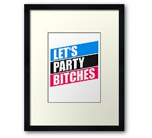 Lets Party Bitches Logo Design Framed Print
