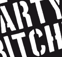 Lets Party Bitches Graffiti Design Sticker