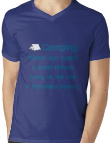 Camping. Spend A Fortune, Live Like The Homeless Mens V-Neck T-Shirt