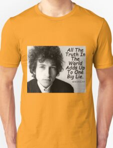 Quote by Bob Dylan Unisex T-Shirt