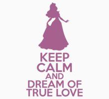 Keep Calm and Dream of True Love (Aurora, Sleeping Beauty) Kids Clothes