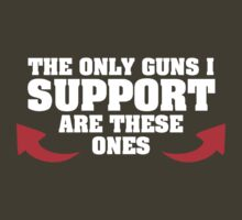 The only guns i support are these ones by RumShirt