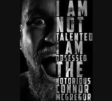 Conor McGregor 'I am not talented, I am obsessed' Unisex T-Shirt
