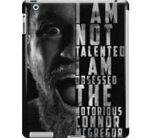 Conor McGregor 'I am not talented, I am obsessed' iPad Case/Skin