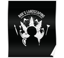 Bob´s Landscaping Poster