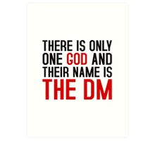THE DM IS GOD (Dungeons & Dragons) (Black) Art Print