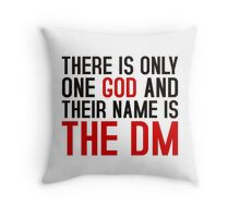 THE DM IS GOD (Dungeons & Dragons) (Black) Throw Pillow